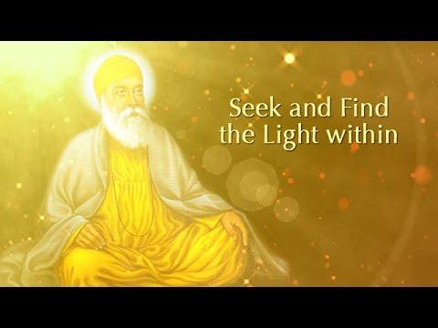 Guru Nanak: Seek and Find the Golden Light of Illumination within