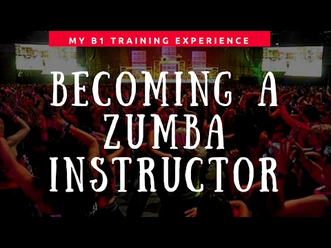 Becoming a Zumba Instructor || My B1 Training Experience