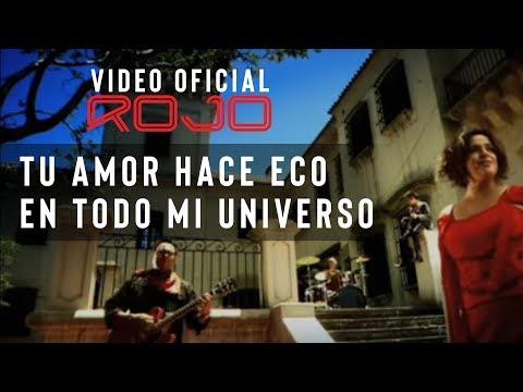 ROJO - Tu Amor Hace Eco en Todo Mi Universo (Vídeo Oficial)