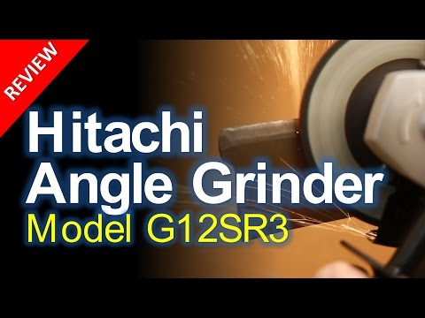Product Review, Hitachi G12SR3 Angle Grinder