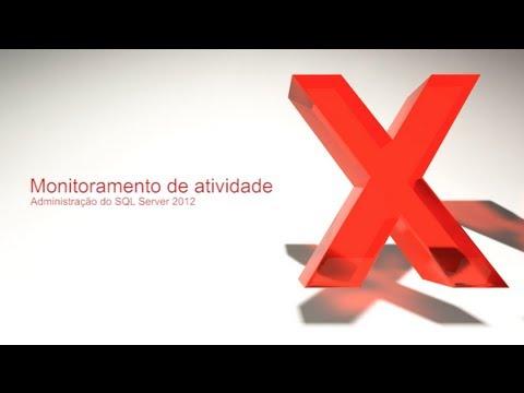Monitoramento de Atividade: Administração de SQL Server 2012 | #6 | FIAPX