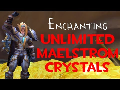 Unlimited Maelstrom Crystals - WoW Gold Making with Faid