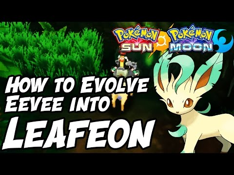 How to Evolve Eevee into Leafeon in Pokémon Sun and Moon