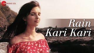Rain Kari Kari - Official Music Video | Joanna Robaczewska | Ruchi J | Rahul Mishra