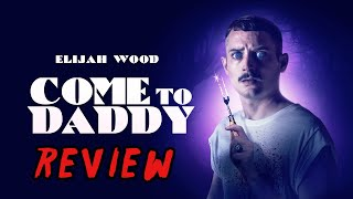 COME TO DADDY (2020) Review/Discussion