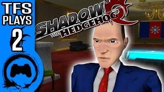 SHADOW THE HEDGEHOG Part 2 - TFS Plays