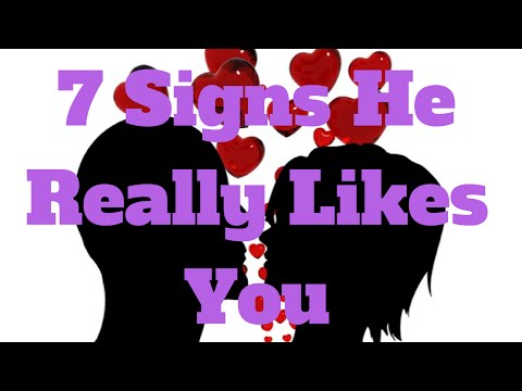 7 Signs He Really Likes You