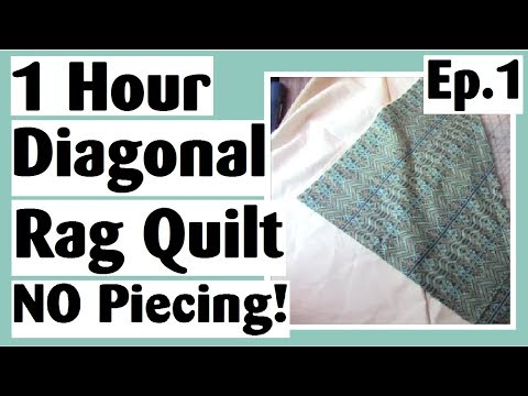 1 Hour Diagonal Rag Quilt - NO Cutting Strips - NO Piecing - Easy Mini Quilt Tutorial Ep.1