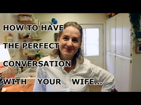 Relationship Advice - How to Have the Perfect Conversation with Your Wife - BBt 10