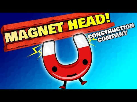 SILLY MAGNET BUILDER! - Magnethead Construction Company Gameplay First Look