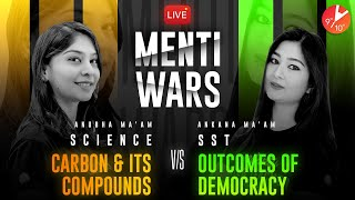 Science 10 Vs SST 11 ⚔️ | Carbon & Its Compounds Vs Outcomes of Democracy | CBSE Class 10 Menti Wars