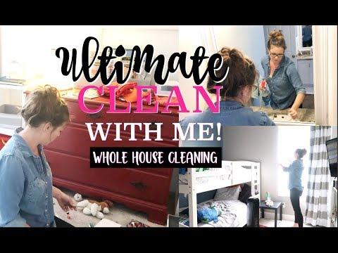 ULTIMATE CLEAN WITH ME 2018//WHOLE HOUSE CLEAN WITH ME//EXTREME CLEANING MOTIVATION