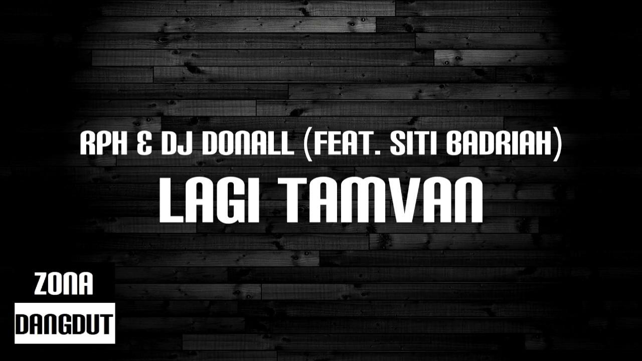 RPH & DJ Donall - Lagi Tamvan (Feat. Siti Badriah)