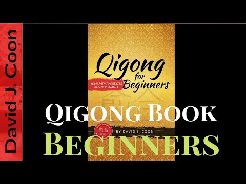 Qigong for Beginners Your Path To Greater Health and Vitality by David J Coon
