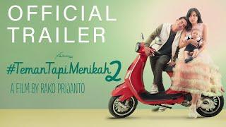Official Trailer  #TemanTapiMenikah 2 I Tayang Di Seluruh Bioskop 27 Februari 2020