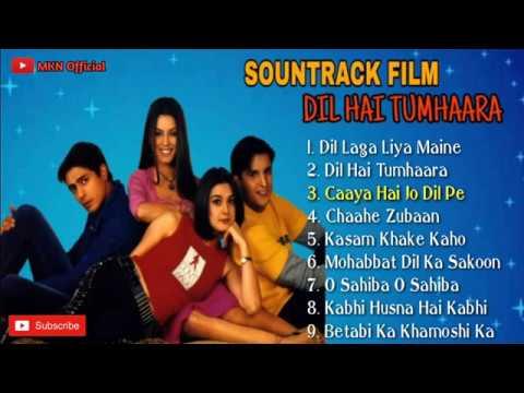 LAGU INDIA FULL ALBUM (SOUNTRACK FILM DIL HAI TUMHAARA)