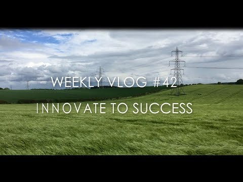 Innovate to Success - Weekly Vlog #42