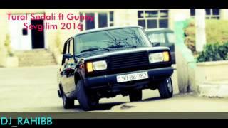 Tural Sedali ft Gunay - Sevgilim 2016