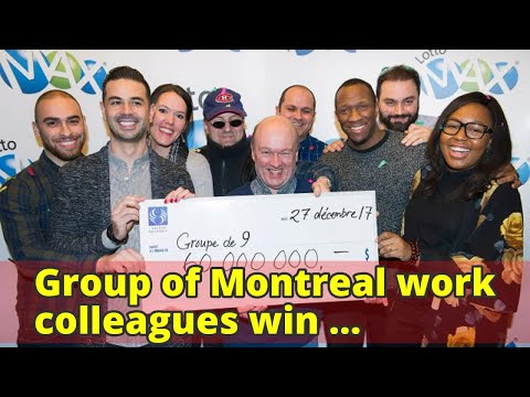 Group of Montreal work colleagues win $60-million Lotto Max jackpot