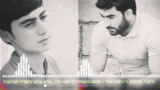 Kenan Mehrabzade & Orxan Ehmedzade - Sevdinmi2019 Yeni Mahnilar