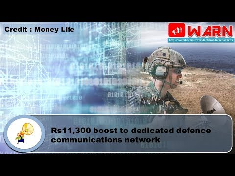 Rs11,300 boost to dedicated defence communications network