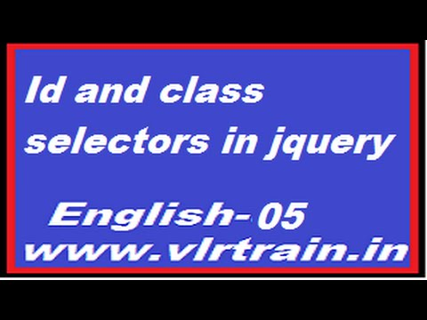 Id and class selectors in jquery English-05-vlr training