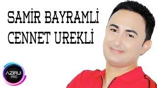 Samir Bayramli - Cennet Ureklim (Audio)