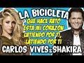 Carlos Vives Ft Shakira La Bicicleta Letra