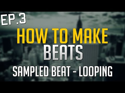 Make Sampled Beats in FL Studio 12 LIKE PRO - Looping - EP.3 - 1/5