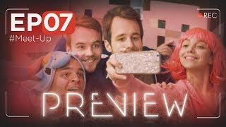 Download PREVIEW EP07 - #MeetUp Video