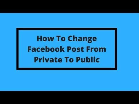 How To Change Facebook Post From Private To Public