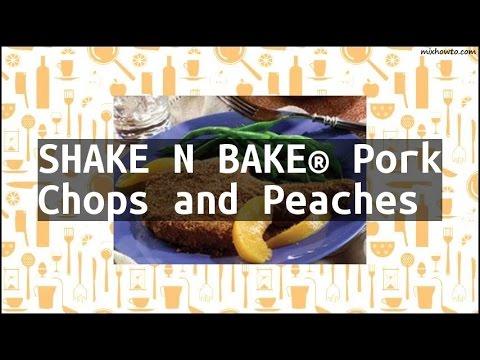 Recipe SHAKE N BAKE® Pork Chops and Peaches