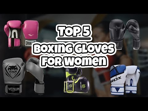 Top 5 Boxing Gloves for Women 2018