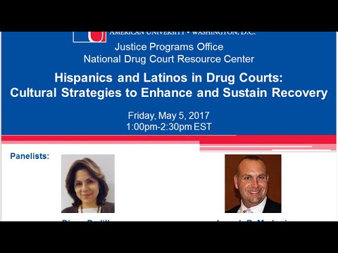 Hispanics and Latinos in Drug Courts: Cultural Strategies to Enhance and Sustain Recovery