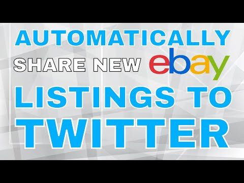 Social Media for eBay Sellers: Automatically Share New eBay Listings to Twitter