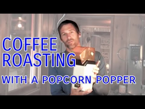 Coffee Roasting Tutorial: The Popcorn Popper Method