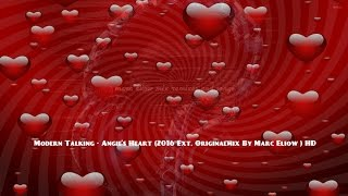 Modern Talking - Angie's Heart (2016 Ext. Originalmix By Marc Eliow ) HD