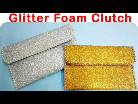 How to make Simple Glitter Foam Clutch/bags at home || Foam Crafts||