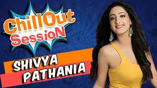 SHIVYA PATHANIA aka SANCHI talks about her chillout friend KINSHUK aka ARYAN | CHILLOUT SESSION