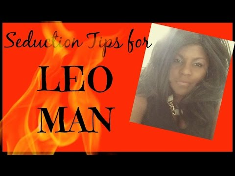 How to Seduce a Leo Man