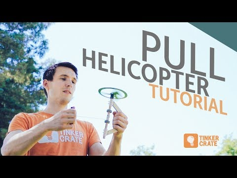 Make a Pull Helicopter - Tinker Crate