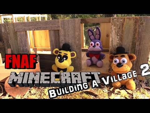FNAF plush Minecraft 14 -  building a village part 2