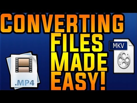 Converting MKV Files To MP4 Made Easy 2017!