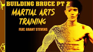 Bruce Lee-Style Martial Arts Training and Conditioning | Building Bruce Pt. 2 - Feat. Grant Stevens!