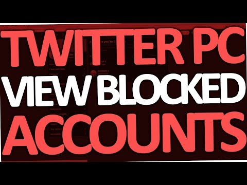 How to view blocked Twitter Accounts on PC (2017)