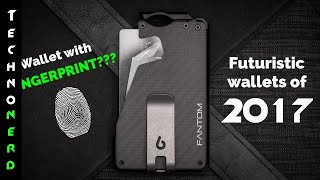 5 Futuristic Wallets Every Man Must Have (2017 Edition)