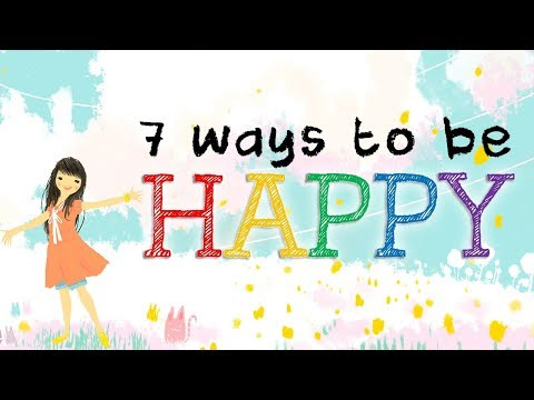 7 Ways To Be Happy Always | How to live a happy life, Motivational video