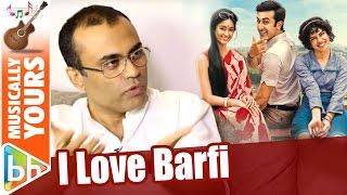 Barfi Is One Album I Wish I Was A Part Of   Amitabh Bhattacharya