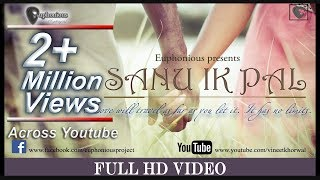 Sanu Ik Pal ♪♫   Official- Full Video Song 2016   Euphonious™    Full HD (1080px)