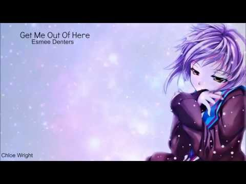 Nightcore - Get Me Outta Here, Esmee Denters